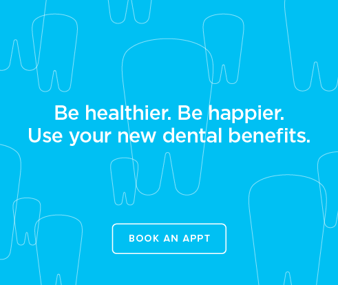 Be Heathier, Be Happier. Use your new dental benefits. - Dentists  of Lake Worth